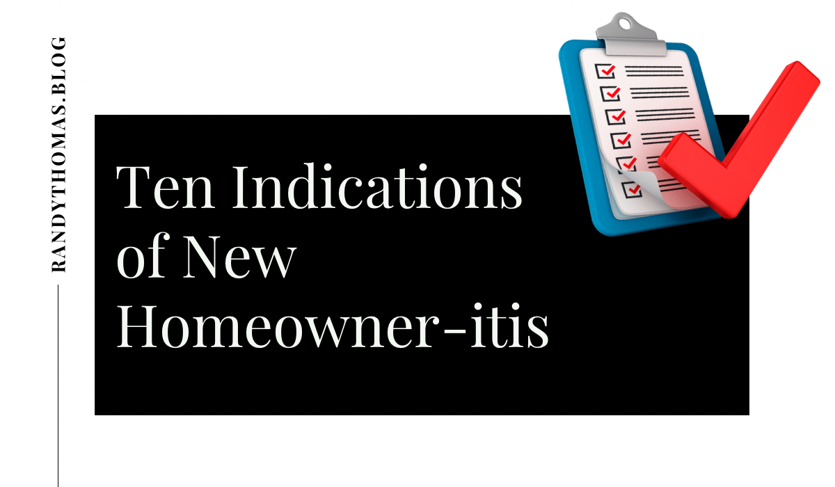 Ten Indications of New Homeowner-itis
